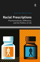 Racial Prescriptions: Pharmaceuticals, Difference, and the Politics of Life