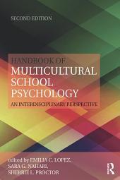 Handbook of Multicultural School Psychology: An Interdisciplinary Perspective, Edition 2