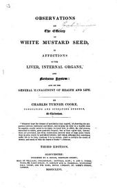 Observations on the Efficacy of White Mustard Seed; with a particular view to its recommendation as a means of augmenting the beneficial use of the Cheltenham waters