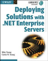 Deploying Solutions with .NET Enterprise Servers