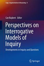Perspectives on Interrogative Models of Inquiry: Developments in Inquiry and Questions