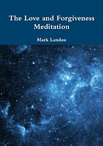 The Love and Forgiveness Meditation Book