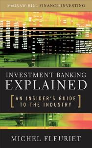 Investment Banking Explained  An Insider s Guide to the Industry PDF
