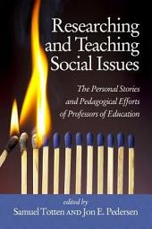 Researching and Teaching Social Issues: The Personal Stories and Pedagogical Efforts of Professors of Education