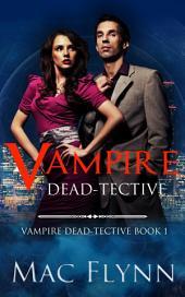 Vampire Dead-tective (Dead-tective #1)