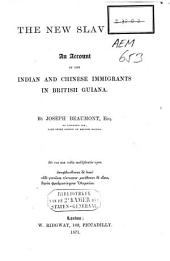 The New Slavery: An Account of the Indian and Chinese Immigrants in British Guiana