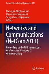 Networks and Communications (NetCom2013): Proceedings of the Fifth International Conference on Networks & Communications