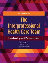 The Interprofessional Health Care Team: Edition 2