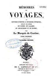 Mémoires et voyages, ou Lettres écrites à diverses époques, pendant des courses en Suisse, en Calabre, en Angleterre et en Ecosse: Volume1