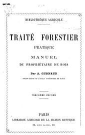 Traité forestier pratique manuel du propriétaire de bois
