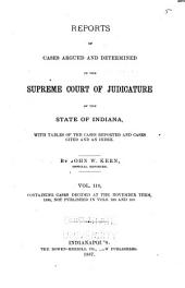 Reports of Cases Argued and Determined in the Supreme Court of Judicature of the State of Indiana: Volume 110
