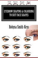 Eyebrow Shaping   Colouring to Suit Face Shapes