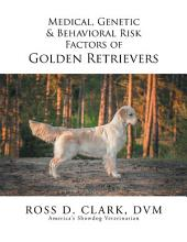 Medical, Genetic & Behavioral Risk Factors of Golden Retrievers