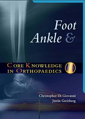Core Knowledge in Orthopaedics: Foot and Ankle E-Book