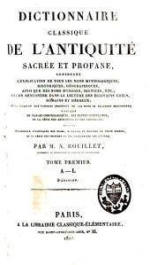 Dictionnaire classique de l'antiquité sacrée et profane: Volume1