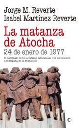 La matanza de Atocha: 24 de enero de 1977