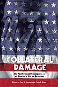 Collateral Damage: The Psychological Consequences of America's War on Terrorism