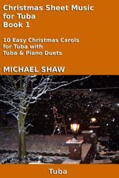 Tuba: Christmas Sheet Music For Tuba Book 1