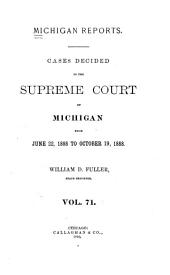 Michigan Reports: Reports of Cases Determined in the Supreme Court of Michigan, Volume 71