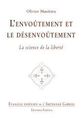 L'envoûtement et le désenvoûtement: La science de la liberté