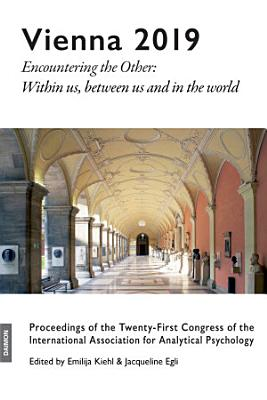 Vienna 2019   Encountering the Other  Within us  between us and in the world PDF