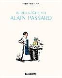 In der K  che mit Alain Passard PDF