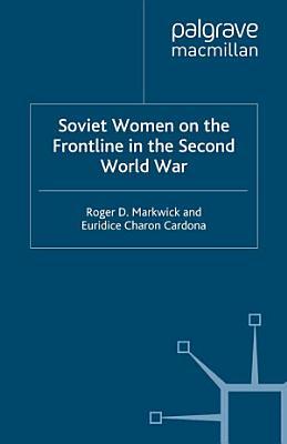 Soviet Women on the Frontline in the Second World War PDF
