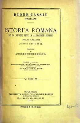 Istori a romana  de la Nerone pene la Alexandru Severu  DCCCVI CMLXXXII   Cartea LXI LXXX  PDF