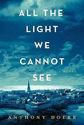 All the Light We Cannot See  A Novel PDF