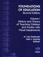 Foundations of Education: History and theory of teaching children and youths with visual impairments
