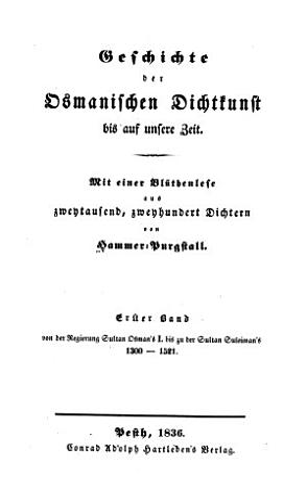 Geschichte der osmanischen dichtkunst bis auf unsere zeit  bd  Von der regierung sultan Osman s I  bis zu der sultan Suleiman s  1300 1521 PDF