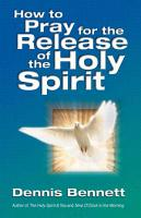 How to Pray for the Release of the Holy Spirit PDF