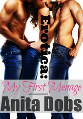 Erotica: My First Menage: Erotica First Times