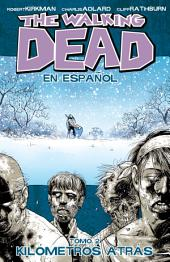 The Walking Dead Vol. 2: Spanish Edition: Kilometros Atras