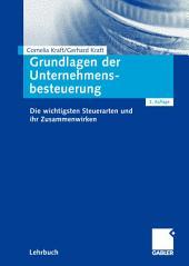 Grundlagen der Unternehmensbesteuerung: Die wichtigsten Steuerarten und ihr Zusammenwirken, Ausgabe 2