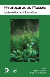 Pleurocarpous Mosses: Systematics and Evolution
