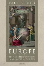 Europe and the British Geographical Imagination, 1760-1830