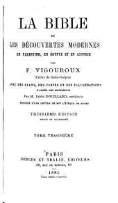 La Bible et les découvertes modernes en Palestine, en Égypte et en Assyrie: Volume3