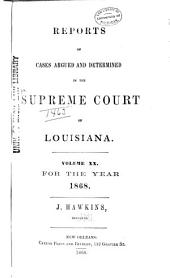 Louisiana Reports: Cases Argued and Determined in the Supreme Court of Louisiana, Volume 71