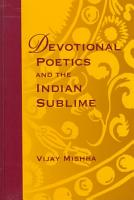 Devotional Poetics and the Indian Sublime PDF
