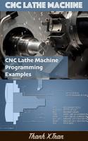 Guide to CNC Lathe Machine     CNC Lathe Machine Programming     PDF