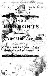 Some Thoughts Concerning The Malt Tax Humbly Offered To The Consideration Of The Landed Interest Of Scotland Book PDF