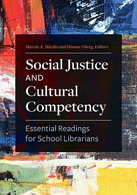 Social Justice and Cultural Competency  Essential Readings for School Librarians
