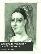 The life and typography of William Caxton