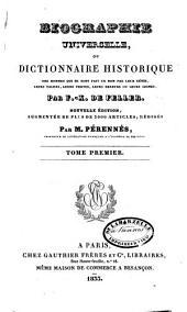 Biographie universelle: ou, Dictionnaire historique des hommes qui se sont fait un nom par leur génie, leurs talens, leurs vertus, leurs erreurs ou leurs crimes, Volume1