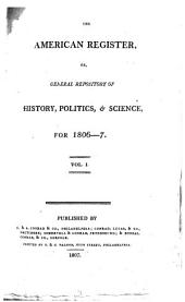 The American Register: Or General Repository of History, Politics and Science, Volume 1