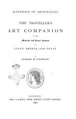 Handbook of Archæology. The Traveller's Art Companion to the Museums and Ancient Remains of Italy, Greece, and Egypt