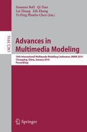 Advances in Multimedia Modeling: 16th International Multimedia Modeling Conference, MMM 2010, Chongqing, China, January 6-8, 2010. Proceedings