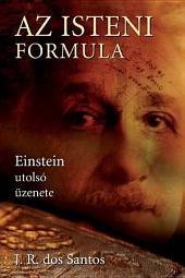 Az isteni formula: Einstein utolsó üzenete