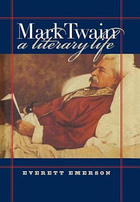 Mark Twain  A Literary Life
